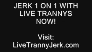 Sexy monster tranny jerk and jerks off sub